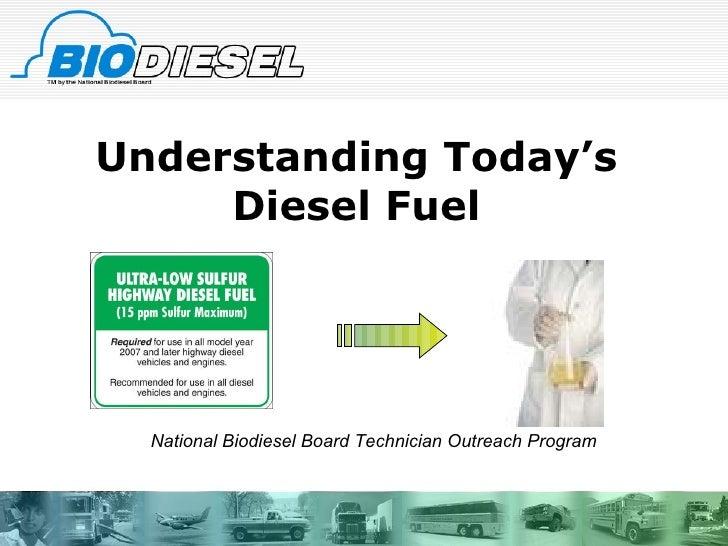 Understanding Today's Diesel Fuel National Biodiesel Board Technician Outreach Program