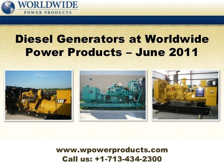 Diesel generators at worldwide power products – june 2011