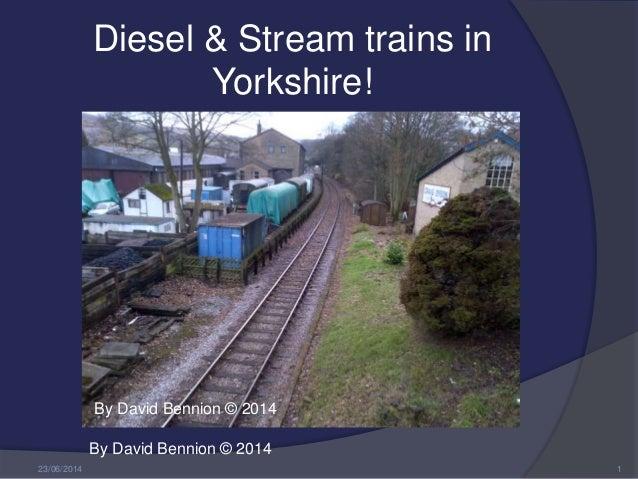 Diesel & stream trains in yorkshire!