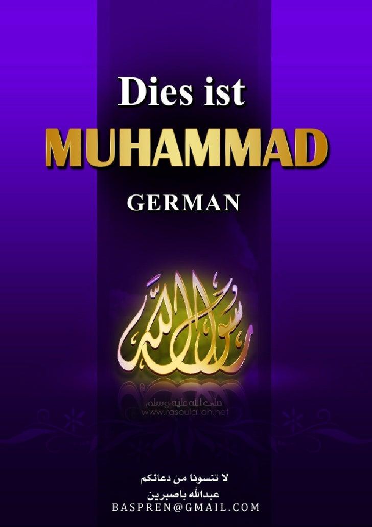Vorwort Wenn wir über Muhammad, den Gesandten Allahs (Allahs Preisen und Frieden auf ihm), Segen und Friede seien auf ihm,...