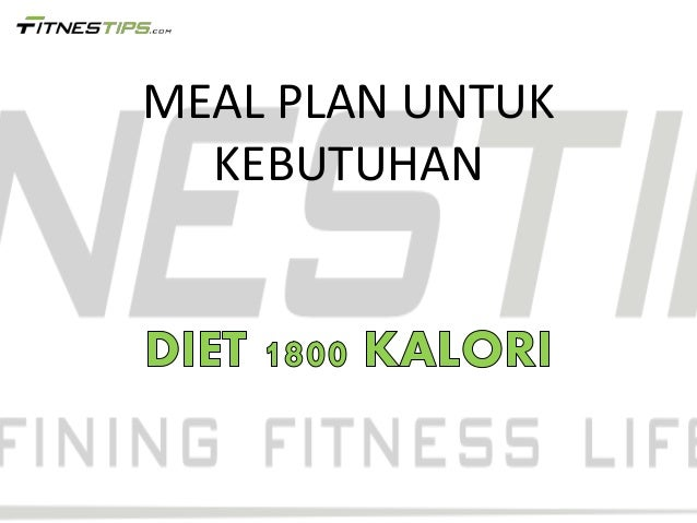 Pola makan diet 1800 kalori | Fitnestips.com
