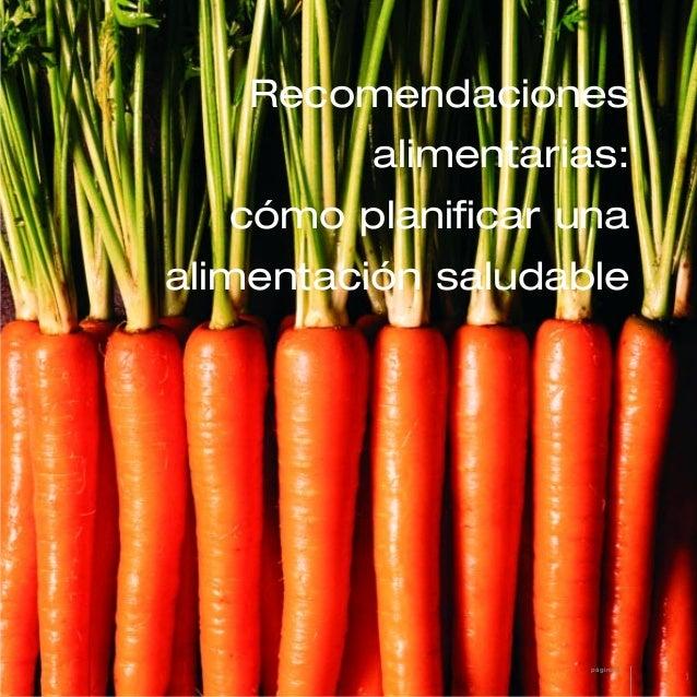 Recomendaciones alimentarias: cómo planificar una alimentación saludable  página 9