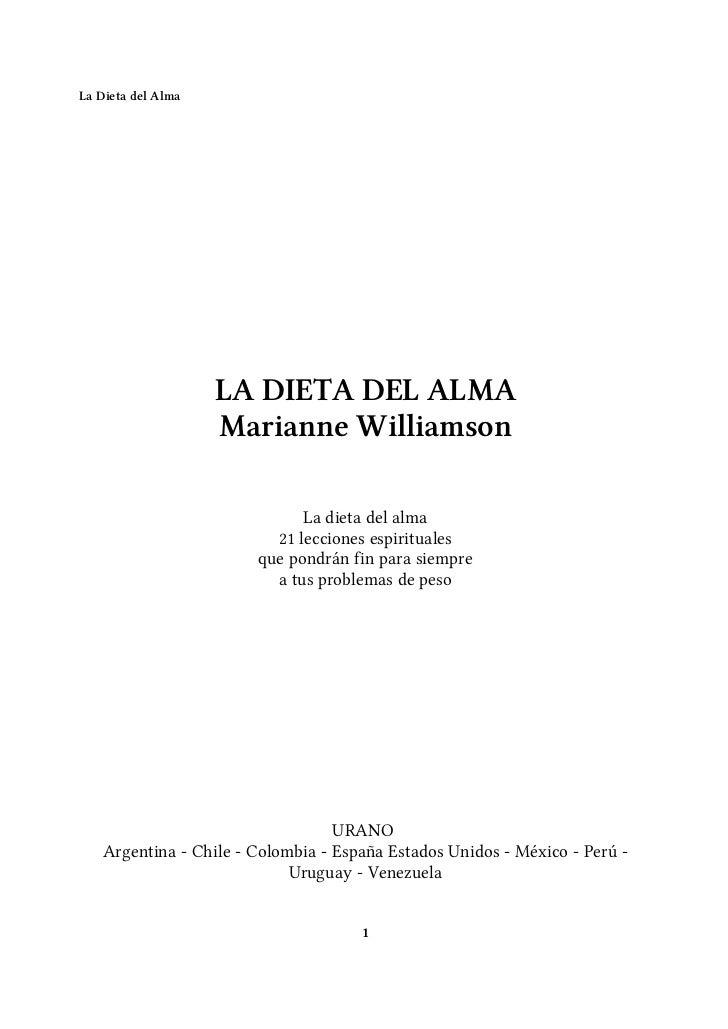 La Dieta del Alma                    LA DIETA DEL ALMA                    Marianne Williamson                             ...