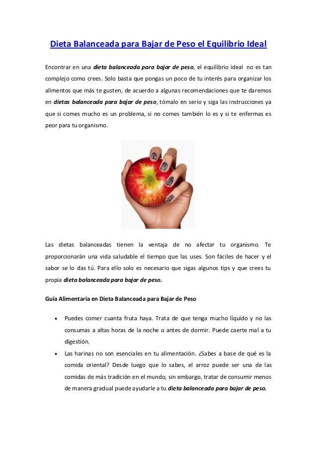 Dieta Balanceada para Bajar de Peso el Equilibrio IdealEncontrar en una dieta balanceada para bajar de peso, el equilibrio...