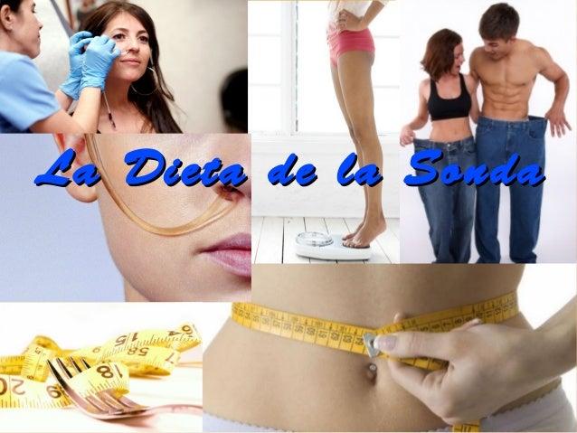 La Dieta de la SondaLa Dieta de la Sonda
