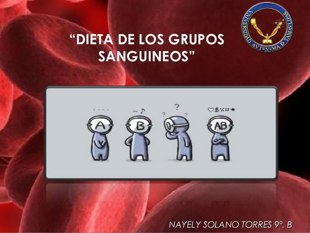 """DIETA DE LOS GRUPOS SANGUINEOS"" NAYELY SOLANO TORRES 9º. BNAYELY SOLANO TORRES 9º. B"