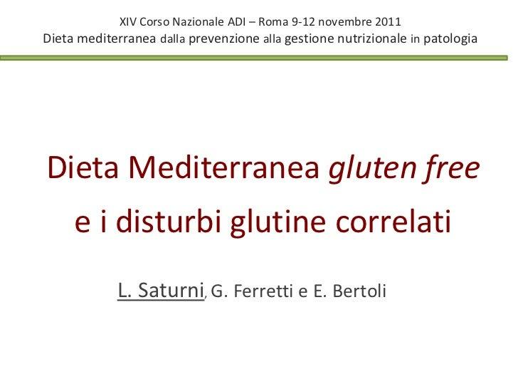 XIV Corso Nazionale ADI – Roma 9-12 novembre 2011Dieta mediterranea dalla prevenzione alla gestione nutrizionale in patolo...
