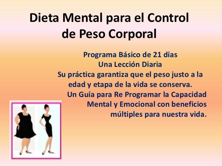 Dieta Mental para el Control      de Peso Corporal           Programa Básico de 21 días                Una Lección Diaria ...