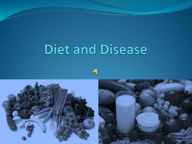 Diet and Disease<br />