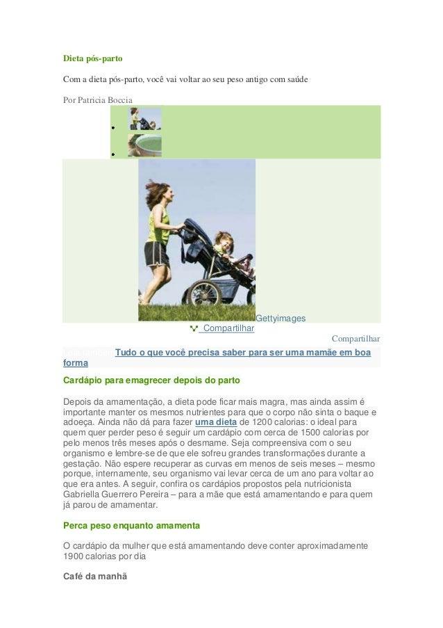 Dieta pós-partoCom a dieta pós-parto, você vai voltar ao seu peso antigo com saúdePor Patricia Boccia                     ...