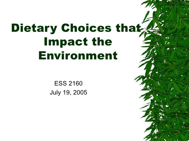 Dietary Choices that  Impact the Environment ESS 2160 July 19, 2005