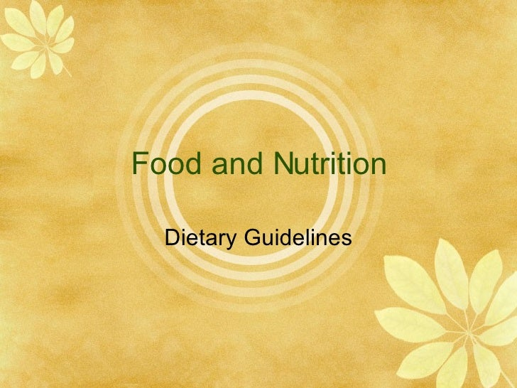 Food and Nutrition Dietary Guidelines