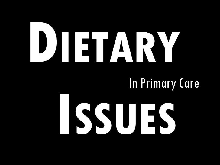 D IETARY I SSUES In Primary Care