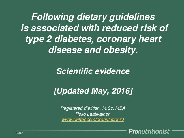 Following dietary guidelines is associated with reduced risk of type 2 diabetes, coronary heart disease and obesity. Scien...
