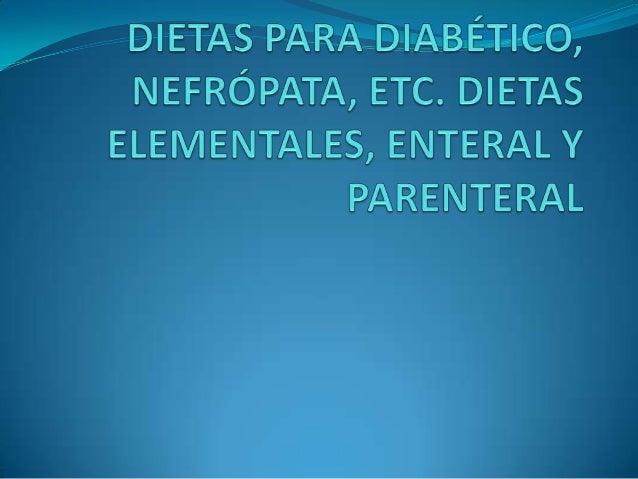 DIETA PARA DIABÉTICO ¿Qué es la Diabetes? La diabetes es una enfermedad crónica por la cual el cuerpo no puede producir in...