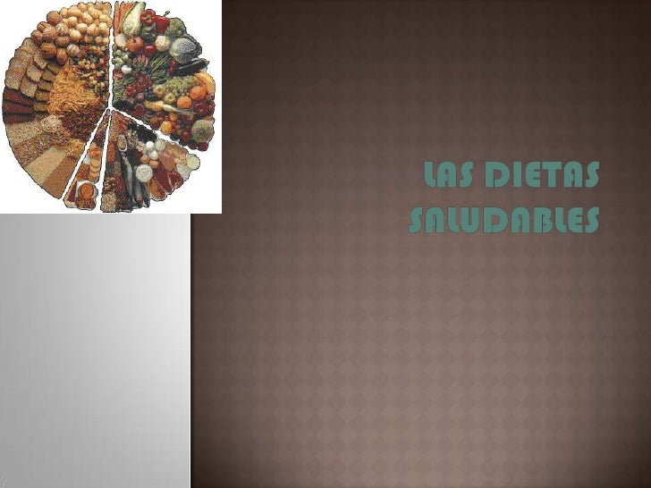 Las dietas saludables<br />