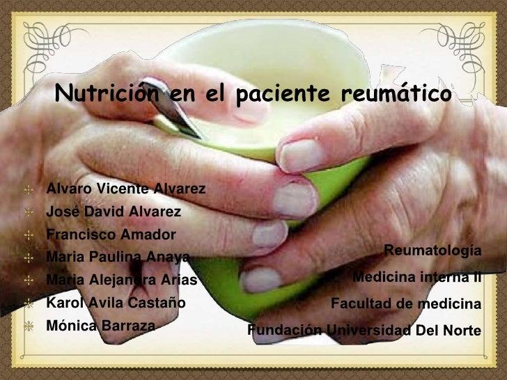 Nutrición en el paciente reumático   Alvaro Vicente Alvarez José David Alvarez Francisco Amador Maria Paulina Anaya Maria ...