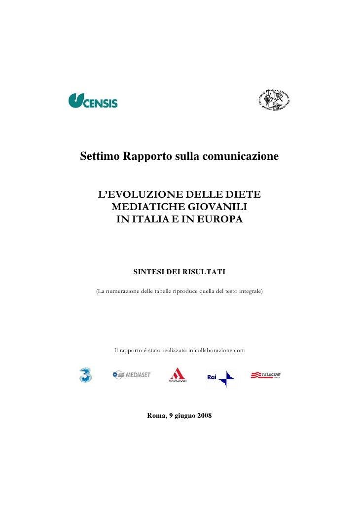 Settimo Rapporto sulla comunicazione      L'EVOLUZIONE DELLE DIETE       MEDIATICHE GIOVANILI       IN ITALIA E IN EUROPA ...