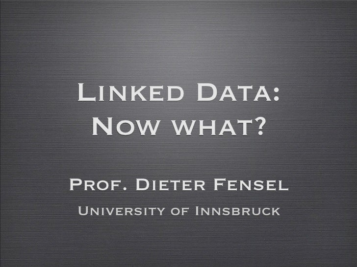 Dieter Fensel's view on the future of Linked Data