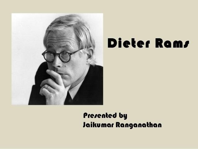 Dieter RamsPresented byJaikumar Ranganathan