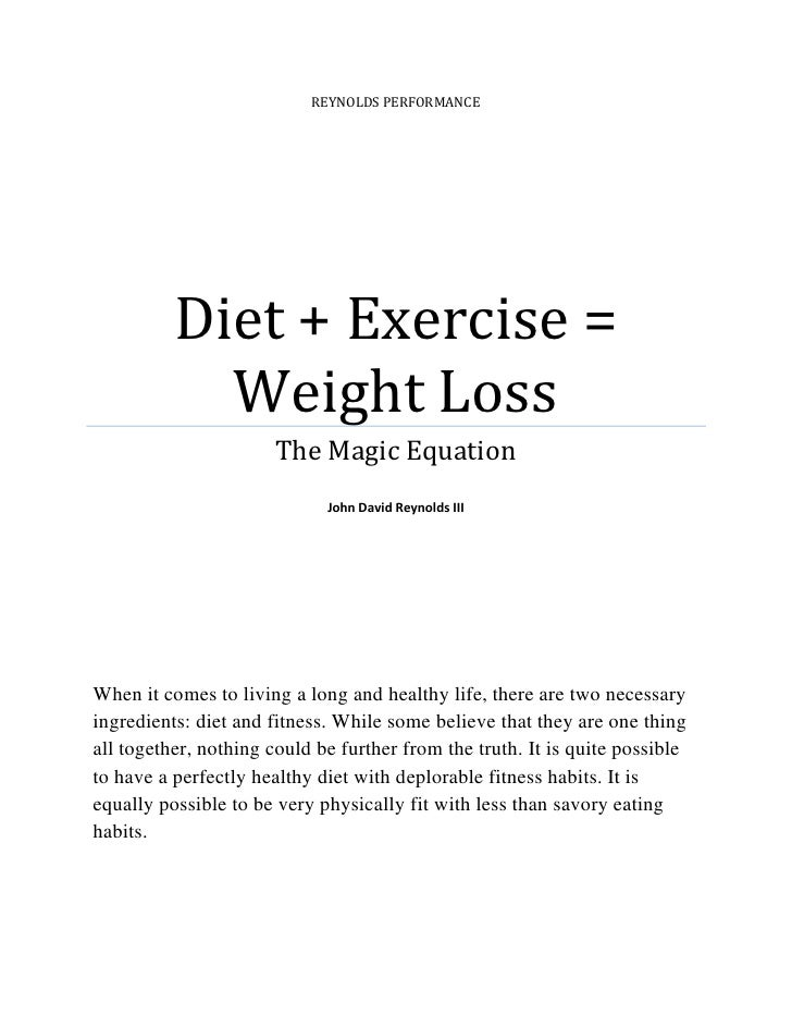 REYNOLDS PERFORMANCE               Diet + Exercise =             Weight Loss                        The Magic Equation    ...
