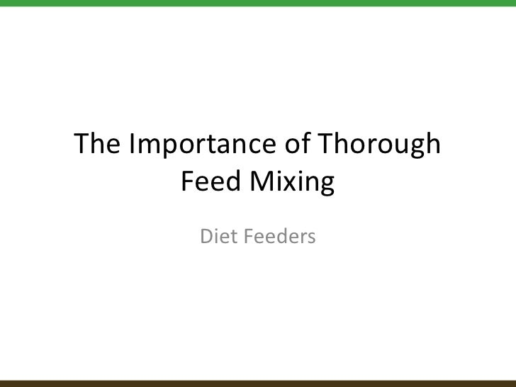 The Importance of Thorough       Feed Mixing        Diet Feeders
