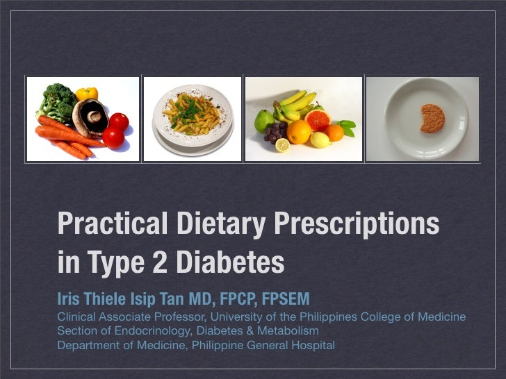 Practical Dietary Prescriptions in Type 2 Diabetes