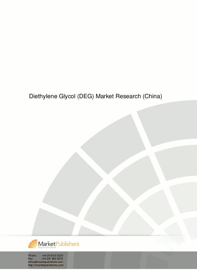 Diethylene Glycol (DEG) Market Research (China)Phone:     +44 20 8123 2220Fax:       +44 207 900 3970office@marketpublishe...