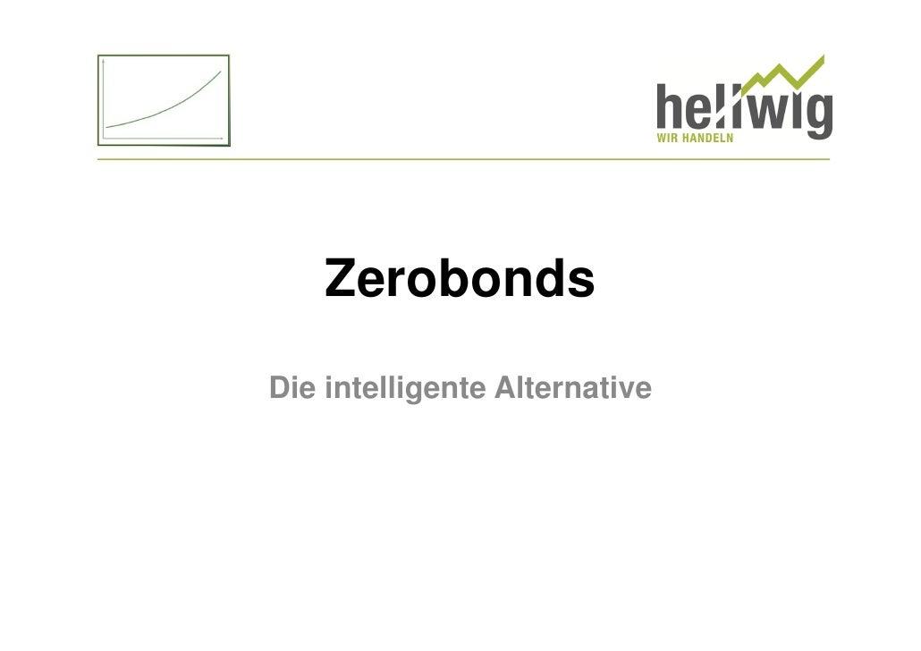ZerobondsDie intelligente Alternative