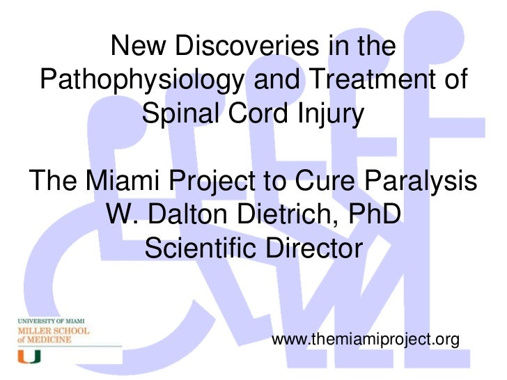 New Discoveries in the Pathophysiology and Treatment of Spinal Cord InjuryThe Miami Project to Cure ParalysisW. Dalton Die...