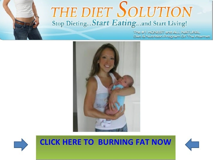 CLICK HERE TO  BURNING FAT NOW
