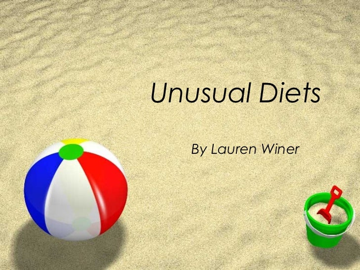 Unusual Diets   By Lauren Winer
