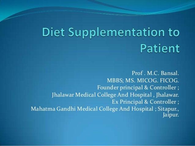 Diet supplementation to patient