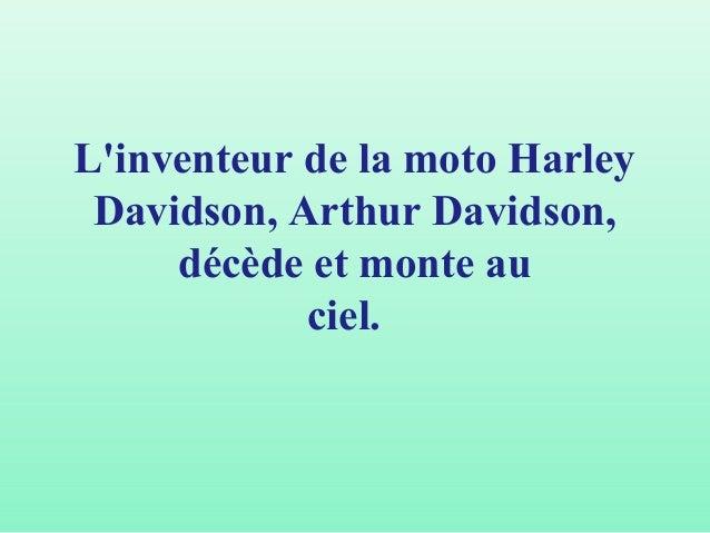 L'inventeur de la moto Harley Davidson, Arthur Davidson, décède et monte au ciel.