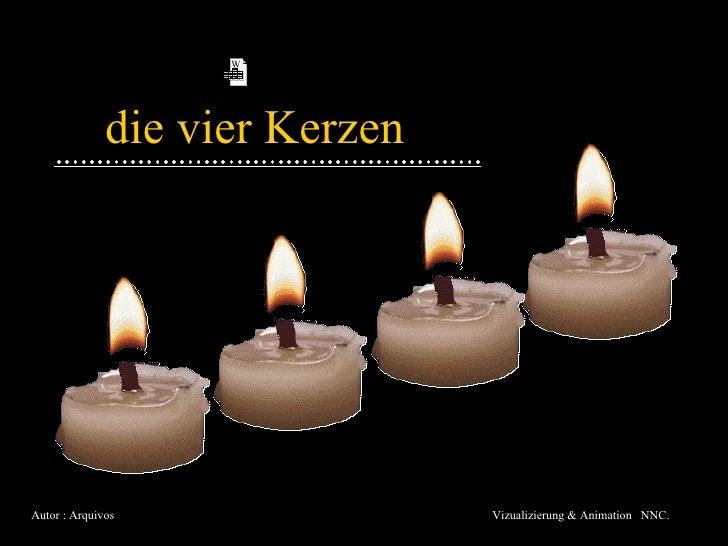 die vier Kerzen Autor : Arquivos  Vizualizierung & Animation  NNC.
