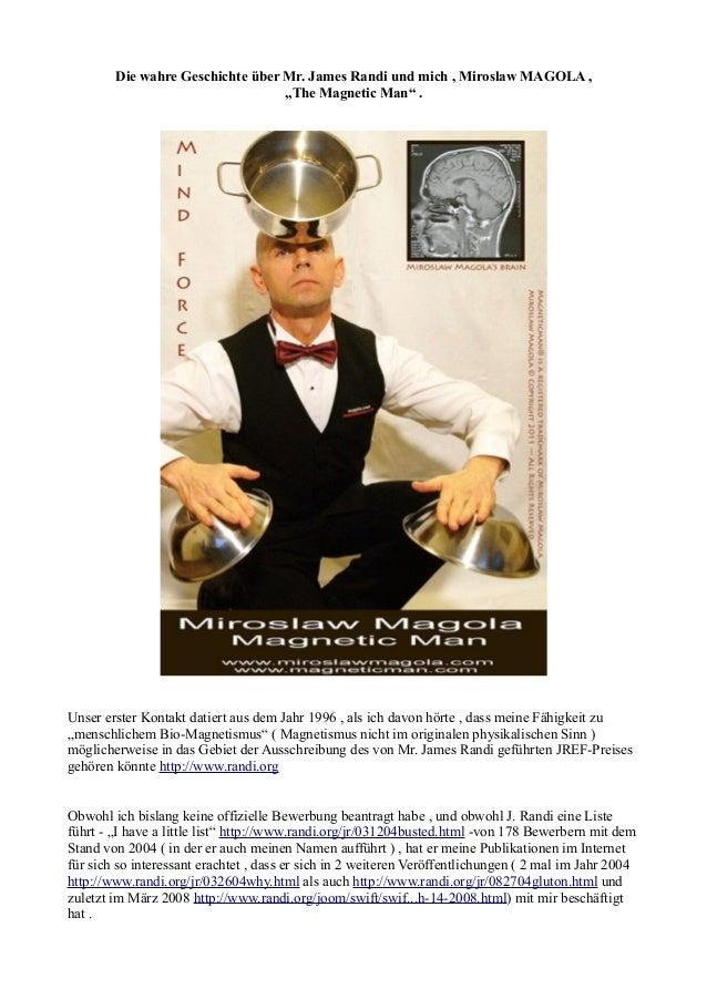 """Die wahre Geschichte über Mr. James Randi und mich , Miroslaw MAGOLA , """"The Magnetic Man"""" . Unser erster Kontakt datiert a..."""