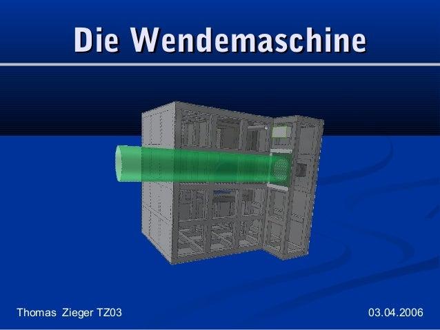 Die Wendemaschine  Thomas Zieger TZ03  03.04.2006