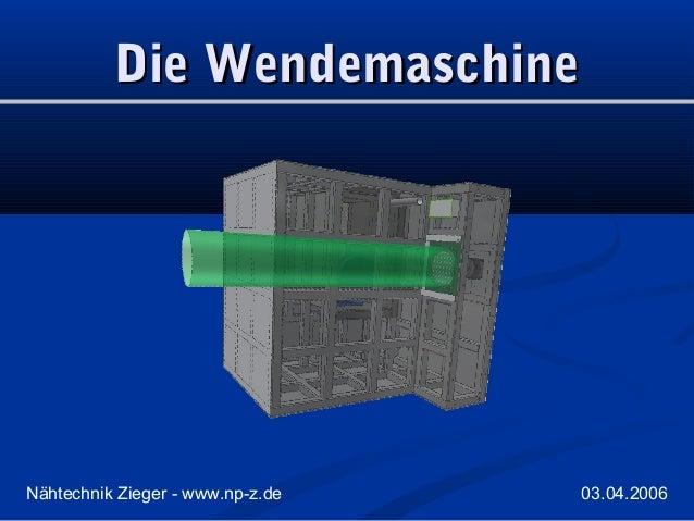 Die Wendemaschine  Nähtechnik Zieger - www.np-z.de  03.04.2006