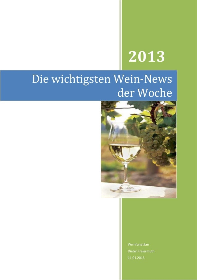 2013Die wichtigsten Wein-News                der Woche                 Weinfunatiker                 Dieter Freiermuth    ...