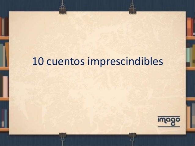 10 cuentos imprescindibles