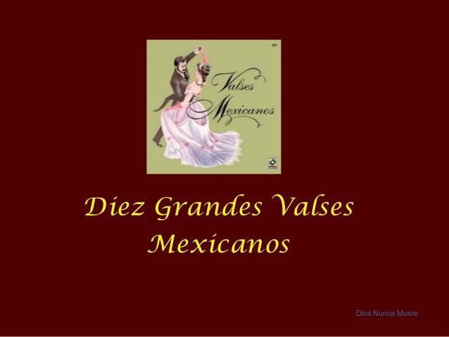 Diez Grandes Valses    Mexicanos                      Dios Nunca Muere