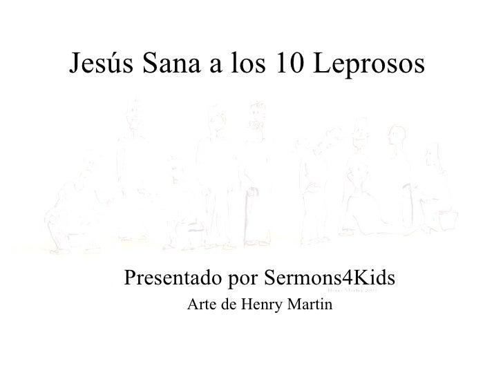 Jesús Sana a los 10 Leprosos Presentado por Sermons4Kids Arte de Henry Martin