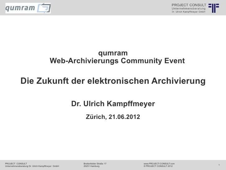 Die zukunft der elektronischen archivierung dr ulrich kampffmeyer 2012 06-21