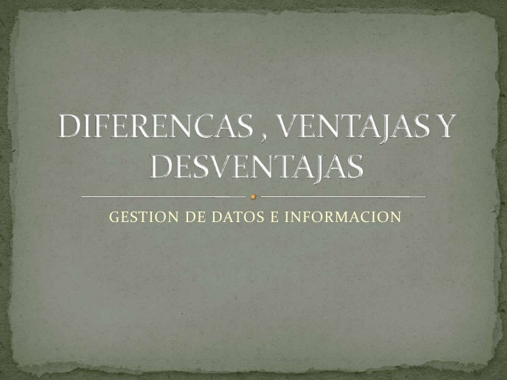 Diferencas , ventajas y desventajas