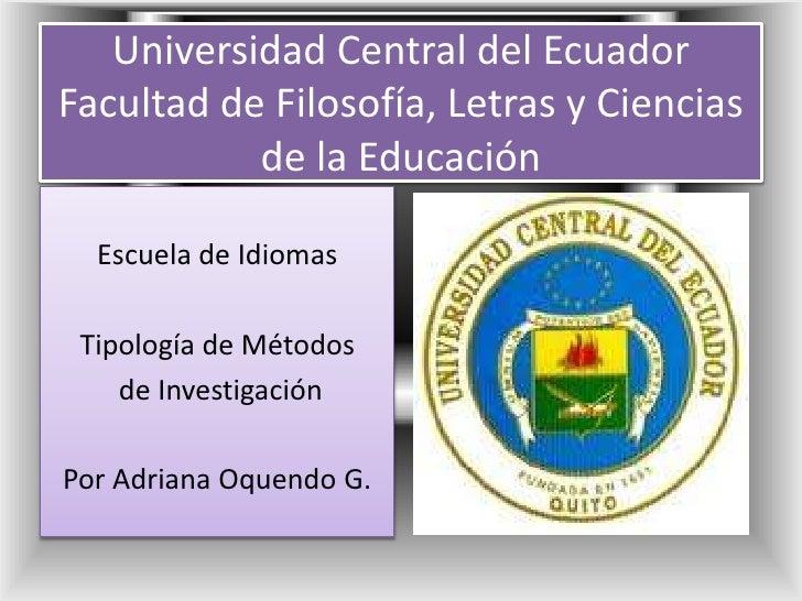 Universidad Central del EcuadorFacultad de Filosofía, Letras y Ciencias de la Educación<br />Escuela de Idiomas<br />Tipol...