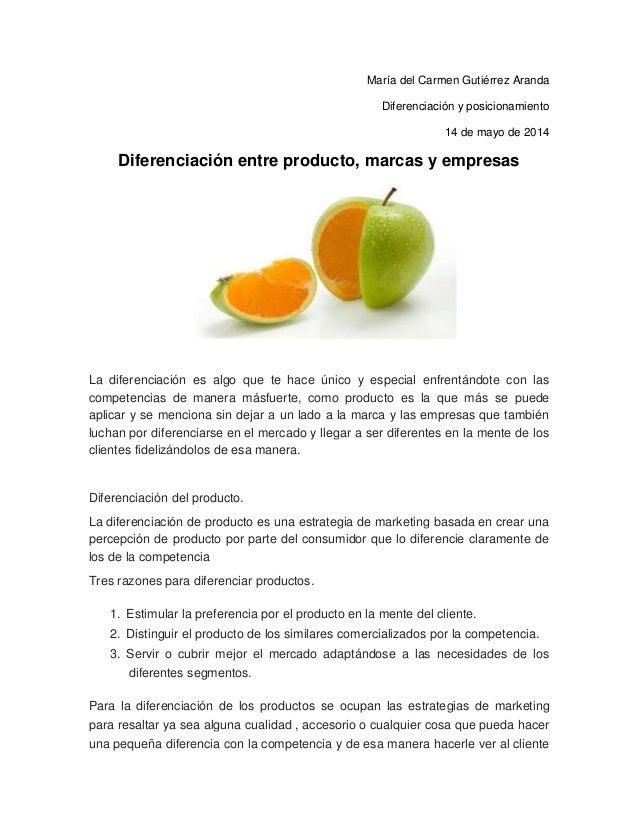 María del Carmen Gutiérrez Aranda Diferenciación y posicionamiento 14 de mayo de 2014 Diferenciación entre producto, marca...