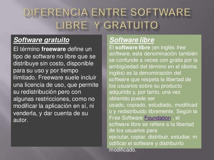Diferencia entre software libre  y gratuito<br />Software gratuito<br />El término freeware define un tipo de software no ...