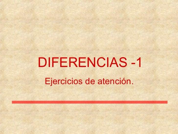 DIFERENCIAS -1Ejercicios de atención.