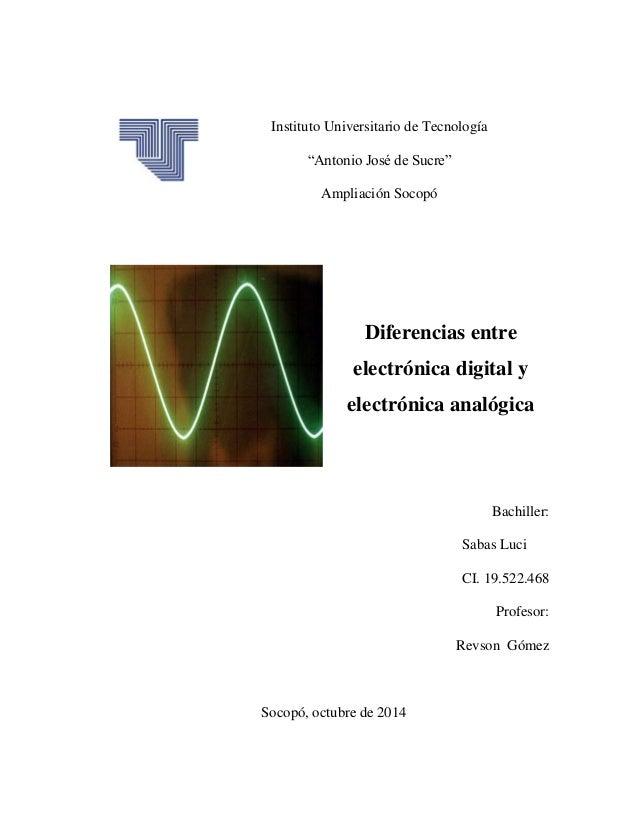 """Instituto Universitario de Tecnología  """"Antonio José de Sucre""""  Ampliación Socopó  Diferencias entre electrónica digital y..."""