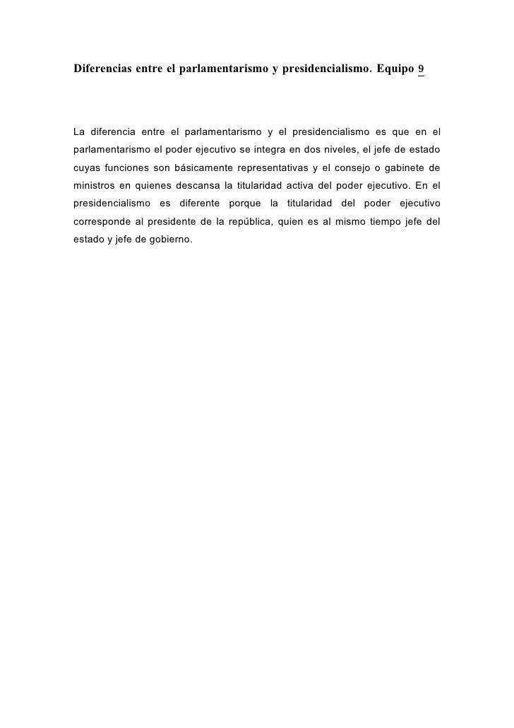 Diferencias entre el parlamentarismo y presidencialismo. Equipo 9     La diferencia entre el parlamentarismo y el presiden...